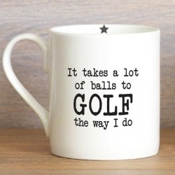 It Takes A Lot Of Balls To Golf The Way I Do Mug | 428510