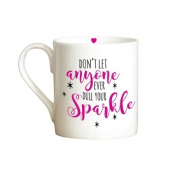 Don't Let Anyone Dull Your Sparkle | 418518